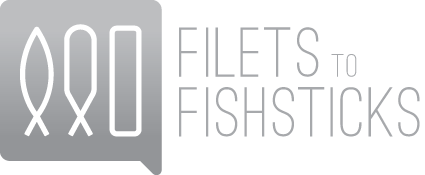 Filets to Fishsticks